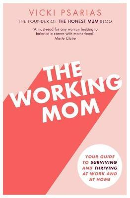 The Working Mom by Vicki Broadbent