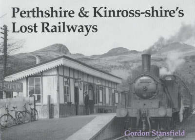 Perthshire and Kinross-shire's Lost Railways by Gordon Stansfield image