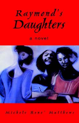 Raymond's Daughters by Michele Rene' Matthews image