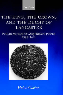 The King, the Crown, and the Duchy of Lancaster by Helen Castor image