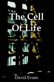 The Cell Of Life by David Evans