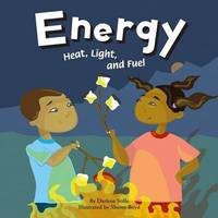 Energy: Heat, Light, and Food by Darlene R Stille