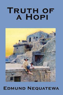 Truth of a Hopi by Edmund Nequatewa