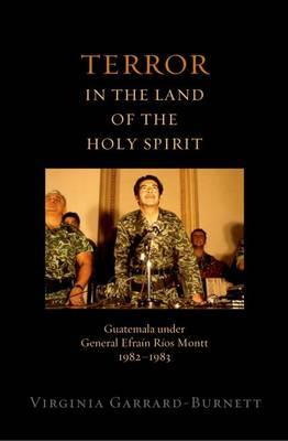 Terror in the Land of the Holy Spirit by Virginia Garrard-Burnett