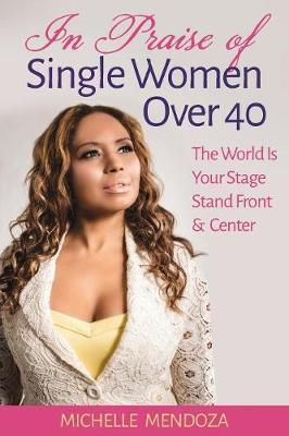 In Praise of Single Women Over 40 by Michelle Mendoza image