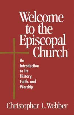 Welcome to the Episcopal Church by Christopher L Webber image