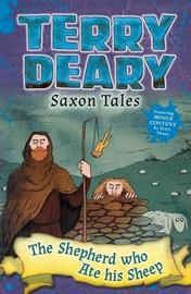 Saxon Tales: The Shepherd Who Ate His Sheep by Terry Deary