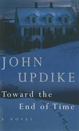 Toward the End of Time by John Updike image