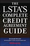 LSTA's Complete Credit Agreement Guide by Richard Wight