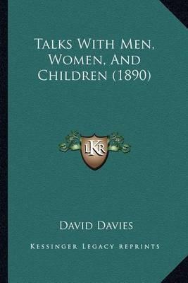 Talks with Men, Women, and Children (1890) by David Davies image