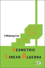 Geometric Linear Algebra (Volume 2) by I-Hsiung Lin image