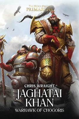 Jaghatai Khan by Chris Wraight