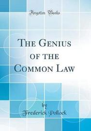 The Genius of the Common Law (Classic Reprint) by Frederick Pollock image