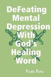 Defeating Mental Depression with God's Healing Word by Paula Rena image