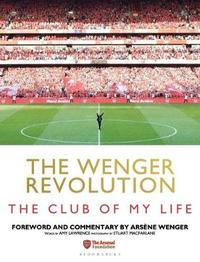 The Wenger Revolution by Amy Lawrence