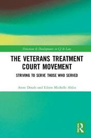The Veterans Treatment Court Movement by Anne S. Douds