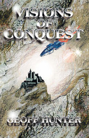 Visions of Conquest by Geoff Hunter