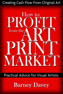 How to Profit from the Art Print Market by Barney Davey