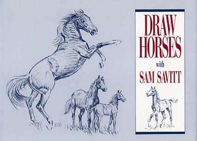 Draw Horses with Sam Savitt by Sam Savitt