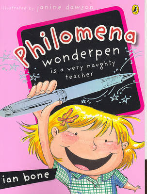 Philomena Wonderpen is a Very Naughty Teacher by Ian Bone