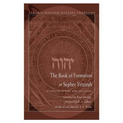 The Book of Formation or Sepher Yetzirah by Akiba Ben Joseph