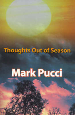 Thoughts Out of Season by Mark Pucci