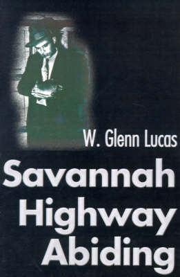Savannah Highway Abiding by W. Glenn Lucas