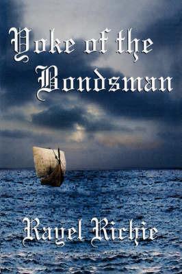 Yoke of the Bondsman by Rayel Richie