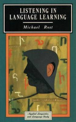 Listening in Language Learning by Michael Rost