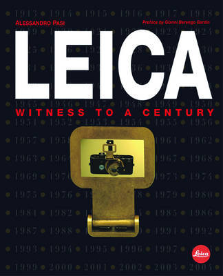 Leica: Witness to a Century by Alessandro Pasi