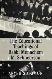 The Educational Teachings of Rabbi Menachem M. Schneerson by Louis David Solomon image