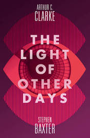 The Light of Other Days by Stephen Baxter