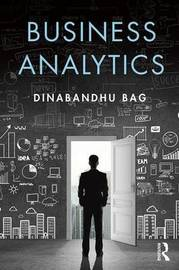 Business Analytics by Dinabandhu Bag