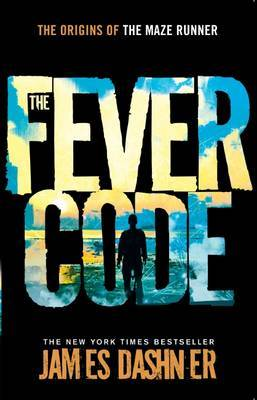 Fever Code by James Dashner