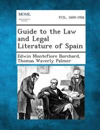 Guide to the Law and Legal Literature of Spain by Edwin Montefiore Borchard