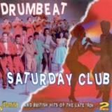 Drumbeat / Saturday Club (2CD) by Various