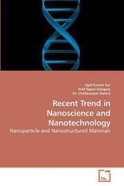 Recent Trend in Nanoscience and Nanotechnology by Ujjal Kumar Sur