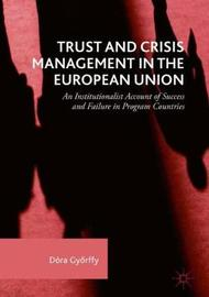 Trust and Crisis Management in the European Union by Dora Gyorffy