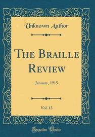 The Braille Review, Vol. 13 by Unknown Author