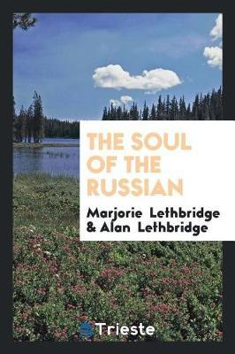 The Soul of the Russian by Marjorie Lethbridge image