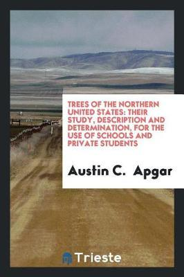Trees of the Northern United States by Austin C Apgar
