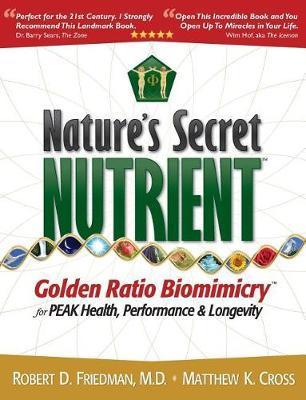 Nature's Secret Nutrient by Robert D Friedman M D