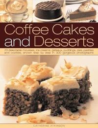 Coffee Cakes & Desserts by Catherine Atkinson