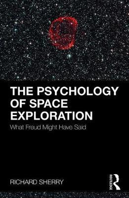 The Psychology of Space Exploration by Richard Sherry