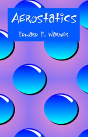 Aerostatics by Edward, P. Warner