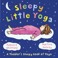 Sleepy Little Yoga by Rebecca Whitford image