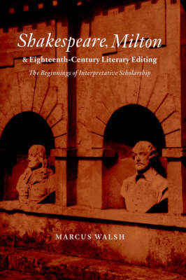Shakespeare, Milton and Eighteenth-Century Literary Editing by Marcus Walsh image