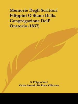 Memorie Degli Scrittori Filippini O Siano Della Congregazione Dell' Oratorio (1837) by Carlo Antonio De Rosa Villarosa image
