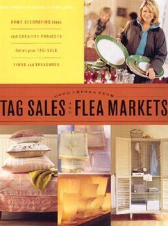Good Things from Tag Sales and Flea Markets by Martha Stewart