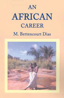 An African Career by M. Bettencourt Dias